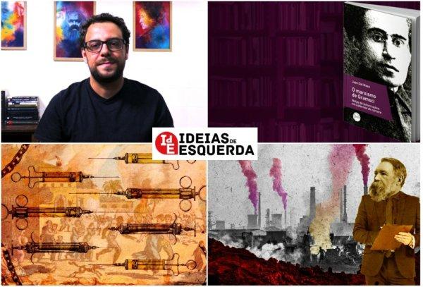 """Ideias de Esquerda: curso sobre """"O Capital"""", revolta da vacina, Gramsci, coronavírus e universidades, economia internacional e outros"""